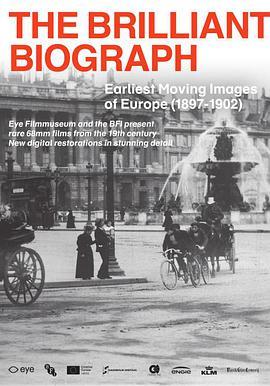 奇妙的比沃格拉夫电影公司:欧洲最早的活动影像[1897-1902]海报